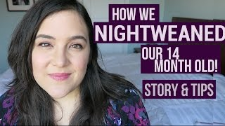 HOW WE NIGHT WEANED OUR 14 MONTH OLD TODDLER - Story and Tips!