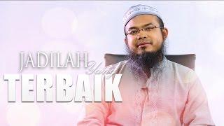 getlinkyoutube.com-Ceramah Singkat: Jadilah Yang Terbaik -  Anas Burhanuddin, MA.