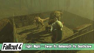 getlinkyoutube.com-Fallout 4 Fight Night - Swan Vs Behemoth Vs Albino Deathclaw