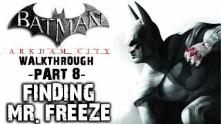 Batman: Arkham City - IGN Walkthrough - Finding Mr. Freeze - Walkthrough (Part 8)
