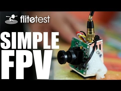 Flite Test - Simple FPV - PROJECT