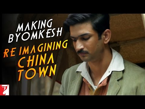 Making Re-Imagining China Town - Detective Byomkesh Bakshy