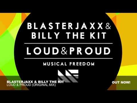 Blasterjaxx & Billy The Kit - Loud & Proud (Original Mix)