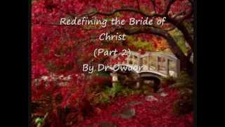 Dr Owuor - Redefining the Bride of Christ - Part 2 (audio)