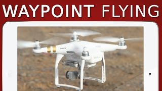 getlinkyoutube.com-How to fly Waypoints | DJI PHANTOM 3 + 4