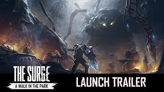 The Surge - A Walk in the Park Launch Trailer