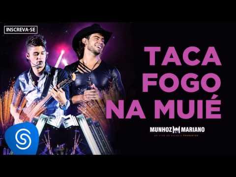 Munhoz & Mariano - Taca Fogo na Muié (Ao Vivo no Estádio Prudentão)