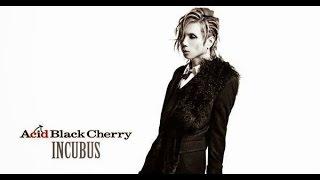 getlinkyoutube.com-【Acid Black Cherry】  INCUBUS カラオケ練習用  アシッドブラックチェリー インキュバス  Lエル