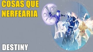 getlinkyoutube.com-Destiny  | 3 COSAS QUE DEBERIAN NERFEAR | OPINION |
