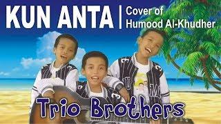getlinkyoutube.com-KUN ANTA Versi Anak Kecil | Trio Brothers (Cover of Humood AlKhudher) | Indonesia