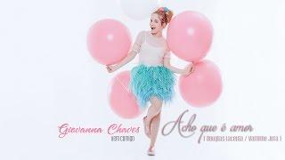 getlinkyoutube.com-Giovanna Chaves - Acho que é amor