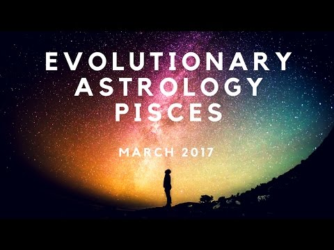 PISCES | MARCH 2017 Horoscope | Raising Vibrations Astrology