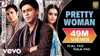 getlinkyoutube.com-Kal Ho Naa Ho - Pretty Woman Video | Shahrukh, Saif, Preity