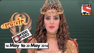 WeekiVideos | Baalveer | 16 May to 20 May 2016