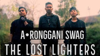The Lost Lighters - A'ronggani Swag - Lyric Video width=