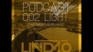 PODCAST 002 LIGHT - DJ LINDÃO ♪ ♫ [ SEM PALAVRÕES ] LANÇAMENTO 2017