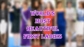 Most Beautiful First Ladies in the world