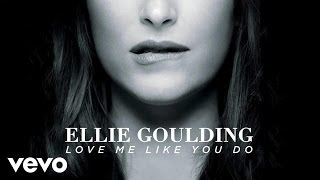 getlinkyoutube.com-Ellie Goulding - Love Me Like You Do (Official Audio)