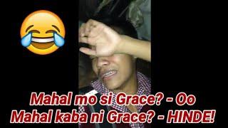Mahal mo si Grace? Oo Mahal kaba ni Grace?  Hinde .
