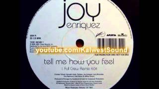getlinkyoutube.com-Joy Enriquez - Tell Me How You Feel (Full Crew Remix)