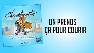 Christ Carter - Prend Ca Pour Courir (Lyrics Video)