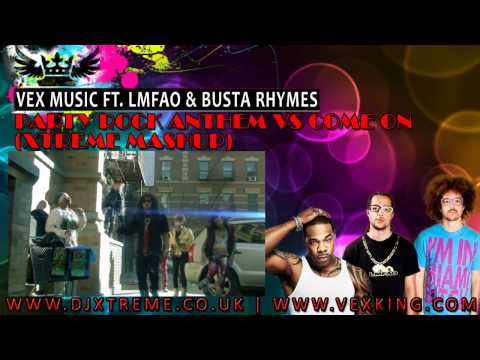 Vex Music Ft LMFAO & Busta Rhymes - Party Rock Anthem Vs Come On (Xtreme Mashup) - DJ Xtreme