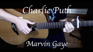 getlinkyoutube.com-Charlie Puth - Marvin Gaye ft. Meghan Trainor - Fingerstyle Guitar