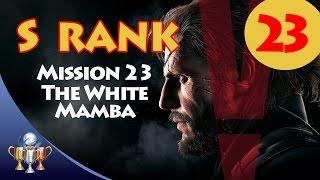 getlinkyoutube.com-Metal Gear Solid V The Phantom Pain - S RANK Walkthrough (Mission 23 - THE WHITE MAMBA)