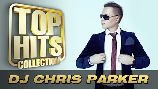 getlinkyoutube.com-DJ Chris Parker - Top Hits Collection. Golden Memories. The Greatest Hits.