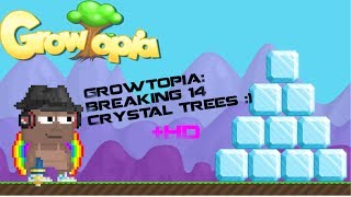 Growtopia: Breaking 14 Crystal Trees !