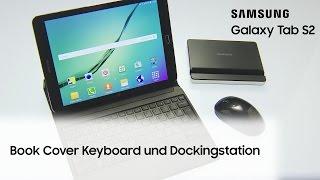 Samsung Galaxy Tab S2: Book Cover Keyboard und Dockingstation