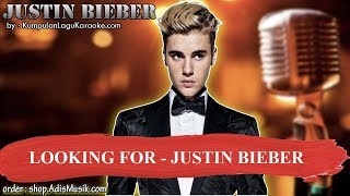 LOOKING FOR - JUSTIN BIEBER Karaoke
