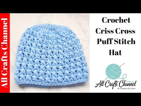 How to crochet a criss cross puff stitch beanie -