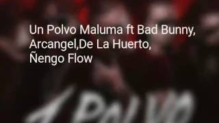 getlinkyoutube.com-Maluma - Un Polvo Feat Bad Bunny, Arcángel, Ñengo Flow, De La Ghetto (Vídeo Letra).