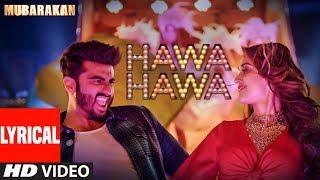 Hawa Hawa (Video Song) With Lyrics   Mubarakan   Anil Kapoor, Arjun Kapoor, Ileana D'Cruz, Athiya