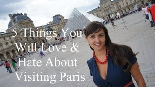 getlinkyoutube.com-Visit Paris: 5 Things You Will Love & Hate About Paris