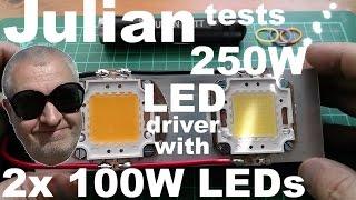 getlinkyoutube.com-Julian tests: 250W LED Driver with 2x 100W LEDs