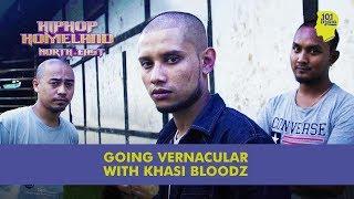 Going Vernacular With Khasi Bloodz   Episode 6   Hip Hop Homeland North East