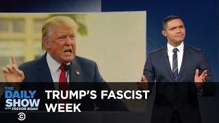 getlinkyoutube.com-Donald Trump's Fascist Week: The Daily Show