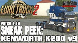 getlinkyoutube.com-ETS 2 PATCH 1.19 | Kenworth K200 v9 | SNEAK PEEK