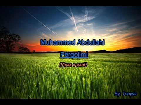 Muhammed Abdullahi - Pergojimi (Pjesa e pare)