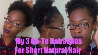getlinkyoutube.com-My 3 Go To Natural Hairstyles For Short Natural Hair