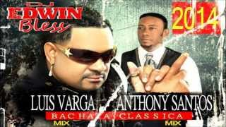getlinkyoutube.com-Luis Vargas & Anthony Santos Bachata Clasicas Mix_ Por Dj Edwin Bless