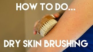getlinkyoutube.com-Dry Skin Brushing: What Is It & How To Do It