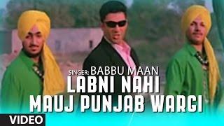 getlinkyoutube.com-Labni Nahi Mauj Punjab Wargi | Babbu Maan | Rabb Ne Banaiyan Jodiean