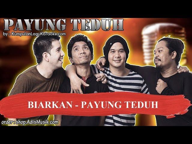 BIARKAN -  PAYUNG TEDUH Karaoke