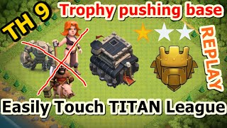 getlinkyoutube.com-Town Hall 9 (TH9) Trophy Base---EASILY TOUCH TITAN LEAGUE---with REPLAYS PROOF 2016
