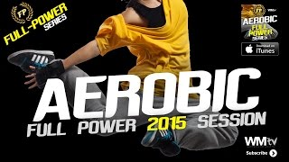 Hot Workout // Aerobic Full Power Session (135 - 150 BPM / 32 Count) // WMTV