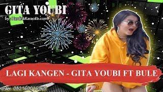 LAGI KANGEN   GITA YOUBI FT BULE Karaoke