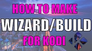 getlinkyoutube.com-How to CREATE your own BUILD/WIZARD for KODI -Easy Method-